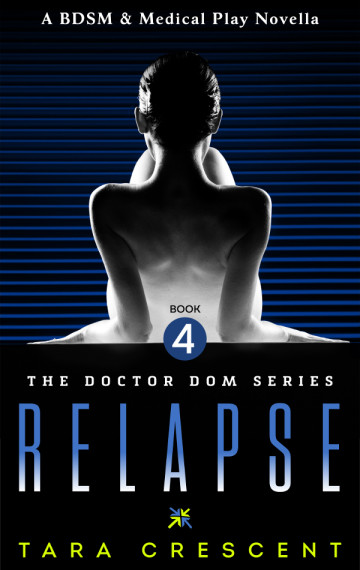 Relapse (Doctor Dom Volume 4)