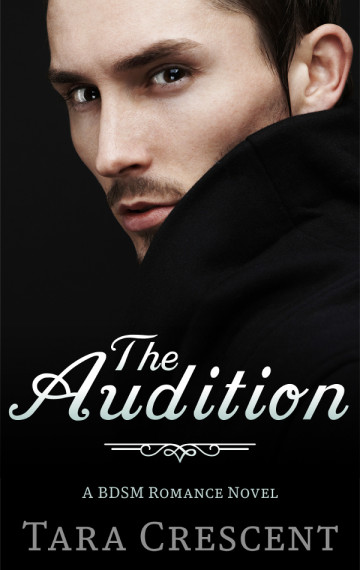 The Audition (A BDSM Romance Novella)
