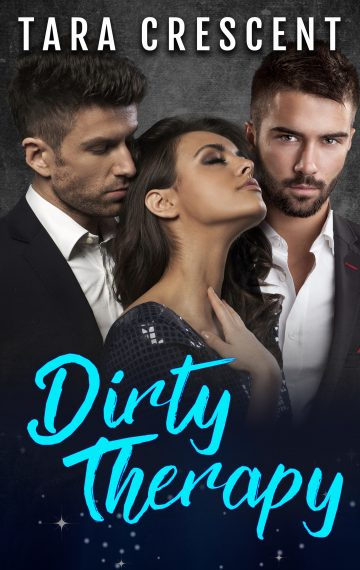 Dirty Therapy (A MFM Ménage Romance)