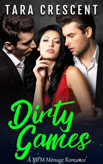 Dirty Games (A MFM Ménage Romance)