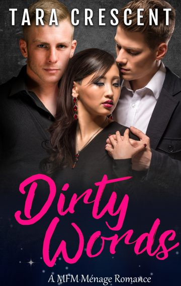 Dirty Words (A MFM Ménage Romance)