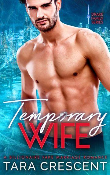 Temporary Wife: A Billionaire Fake Marriage Romance