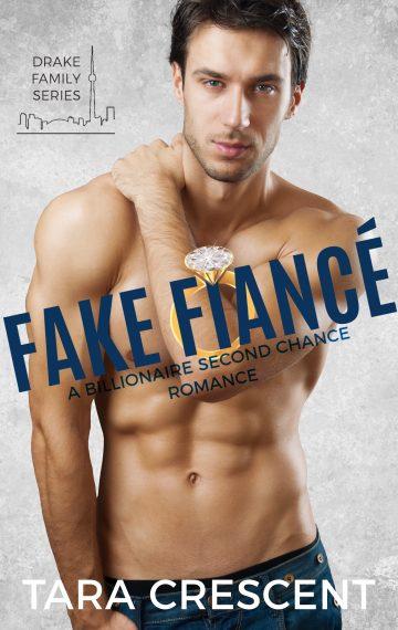 Fake Fiancé: A Billionaire Second Chance Romance