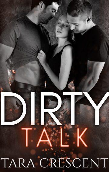 Dirty Talk (A MFM Ménage Romance)