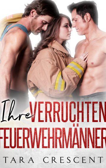 Ihre verruchten Feuerwehrmänner